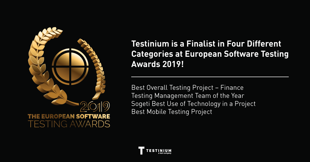 Testinium is a Finalist in Four Different Categories at European Software Testing Awards 2019!